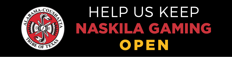 Tell Texas leader to keep Naskila Gaming open