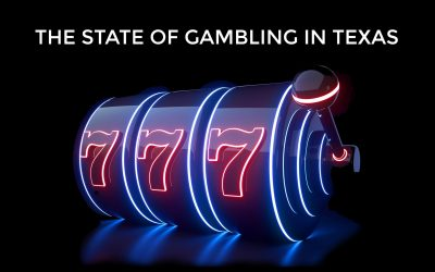THE STATE OF GAMBLING IN TEXAS